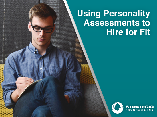 using-personality-assessments-to-hire-for-fit